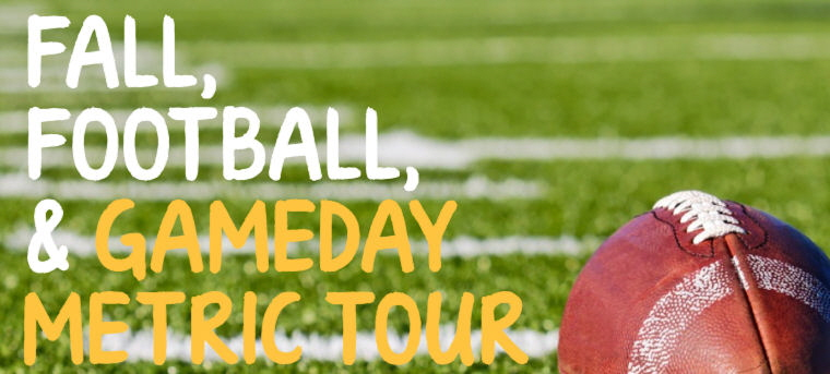 Fall, Football, & GameDay Metric Tour